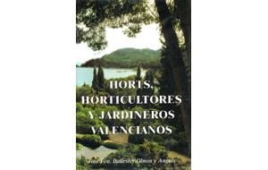 BALLESTER-OLMOS, J.: Horts, horticultores y jardineros valencianos, 2002